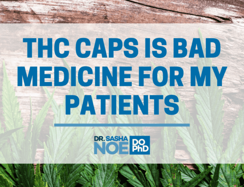 THC caps is bad medicine for my patients